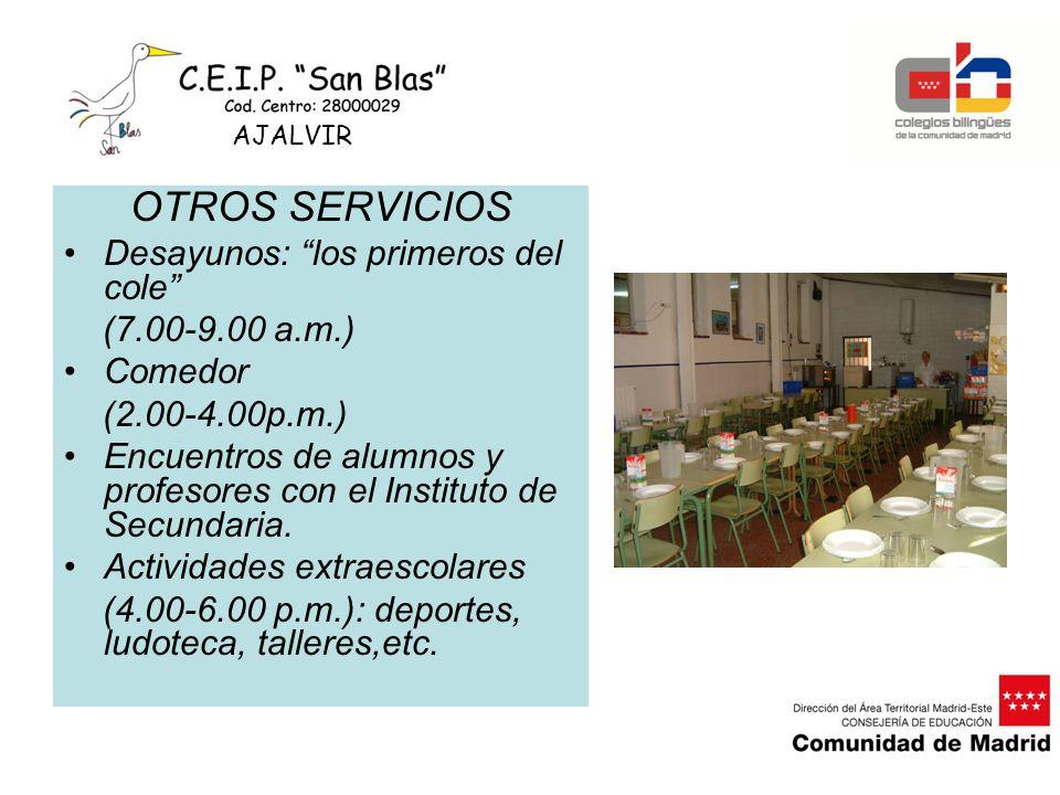 OTROS SERVICIOS Desayunos: los primeros del cole (7.00-9.00 a.m.)