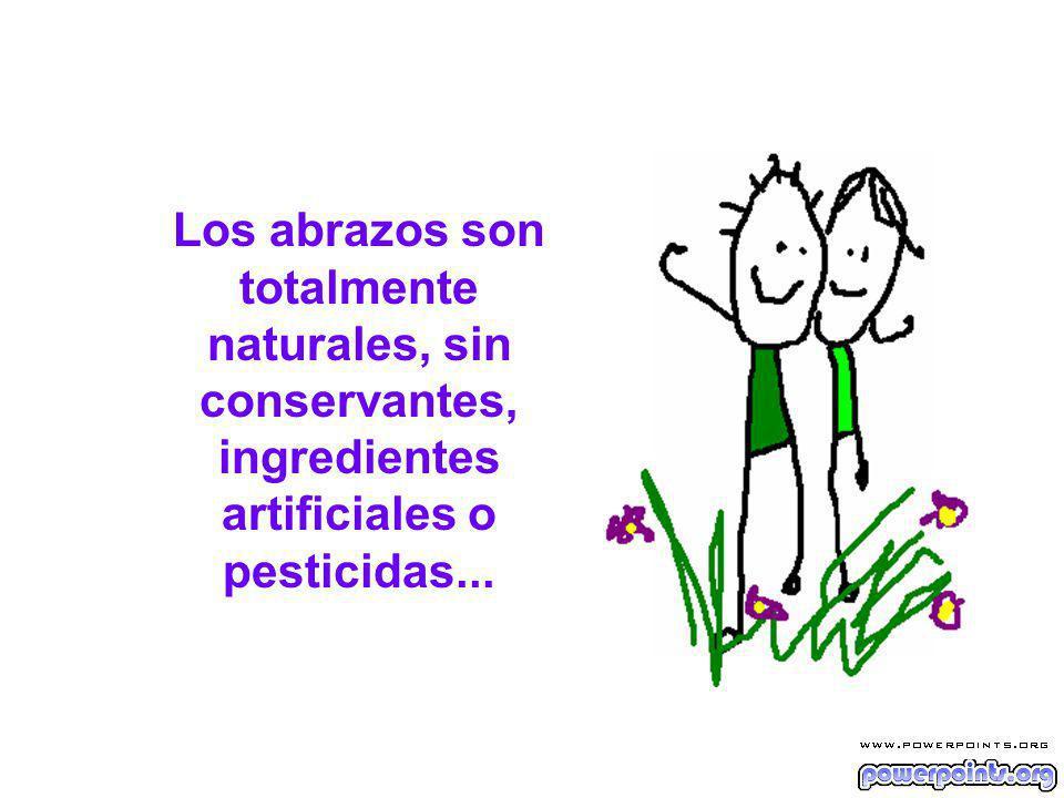 Los abrazos son totalmente naturales, sin conservantes, ingredientes artificiales o pesticidas...
