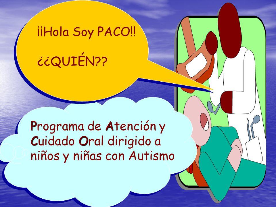 ¡¡Hola Soy PACO!. ¿¿QUIÉN . Programa de Atención y.