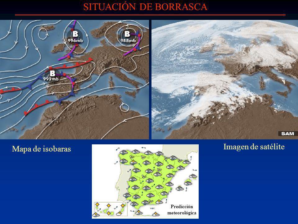 SITUACIÓN DE BORRASCA Imagen de satélite Mapa de isobaras Predicción