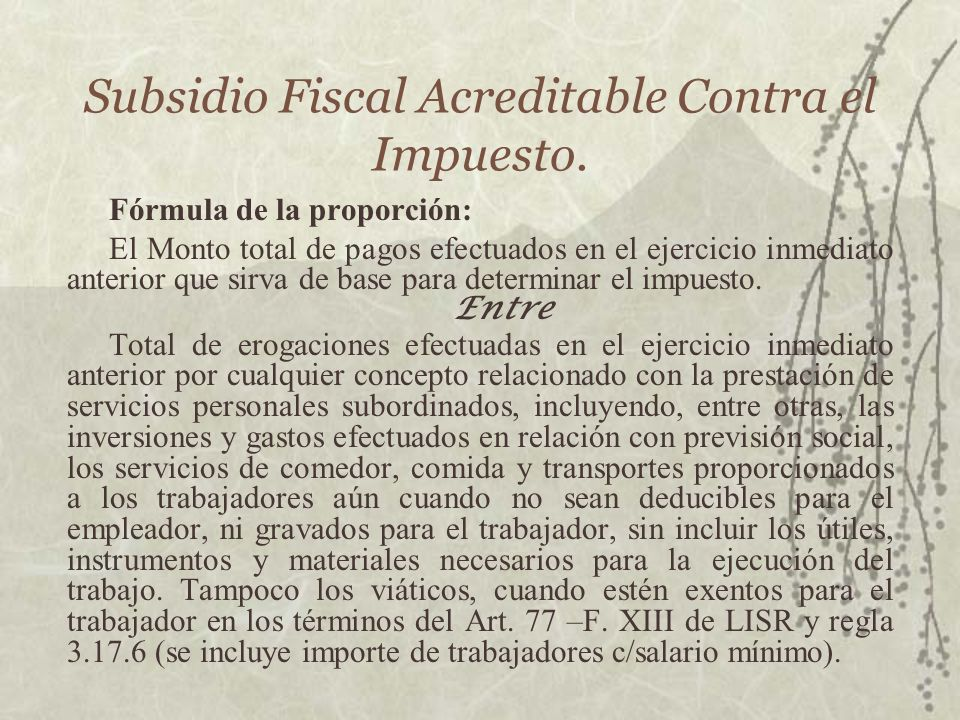 Subsidio Fiscal Acreditable Contra el Impuesto.