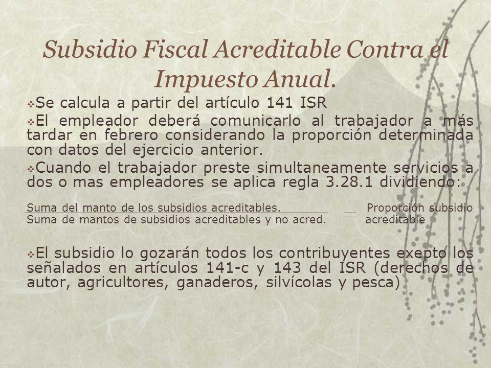 Subsidio Fiscal Acreditable Contra el Impuesto Anual.