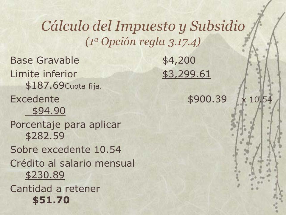 Cálculo del Impuesto y Subsidio (1a Opción regla 3.17.4)