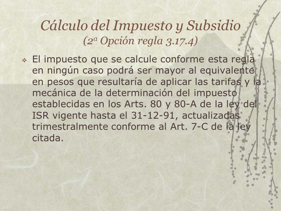 Cálculo del Impuesto y Subsidio (2a Opción regla 3.17.4)