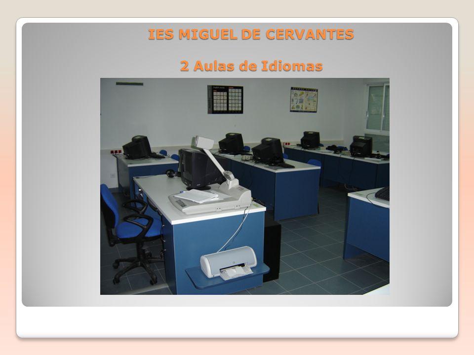 IES MIGUEL DE CERVANTES 2 Aulas de Idiomas