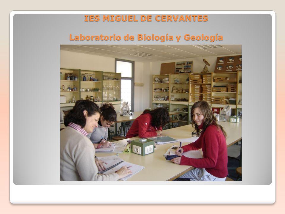 IES MIGUEL DE CERVANTES Laboratorio de Biología y Geología