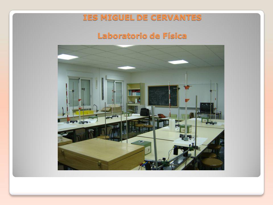 IES MIGUEL DE CERVANTES Laboratorio de Física