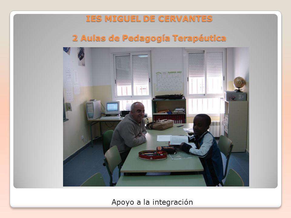 IES MIGUEL DE CERVANTES 2 Aulas de Pedagogía Terapéutica