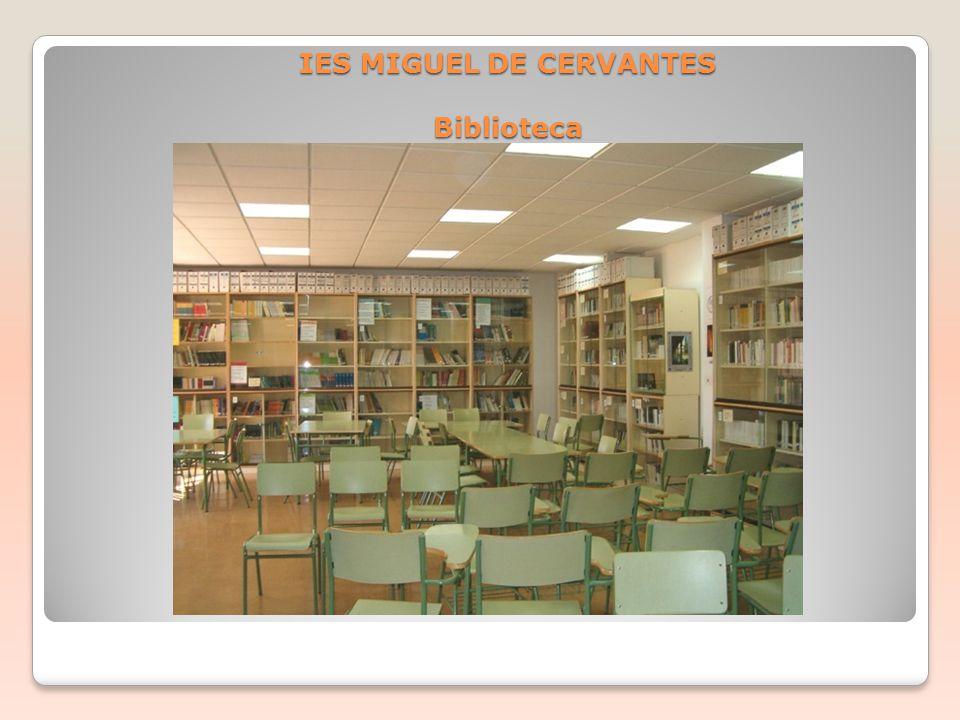 IES MIGUEL DE CERVANTES Biblioteca