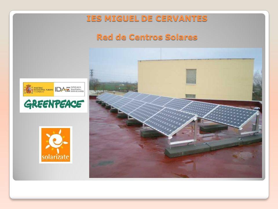 IES MIGUEL DE CERVANTES Red de Centros Solares