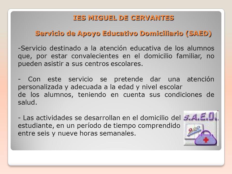 IES MIGUEL DE CERVANTES Servicio de Apoyo Educativo Domiciliario (SAED)