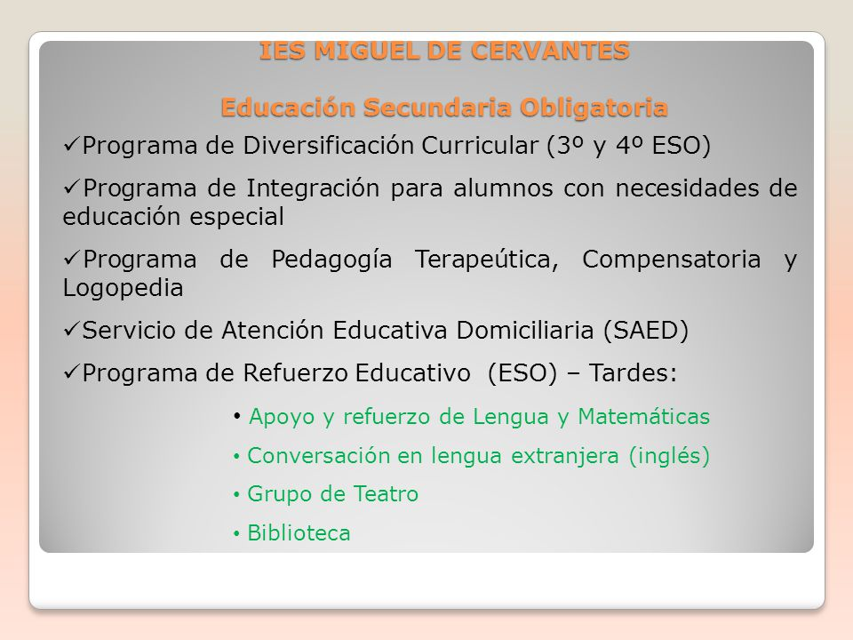 IES MIGUEL DE CERVANTES Educación Secundaria Obligatoria