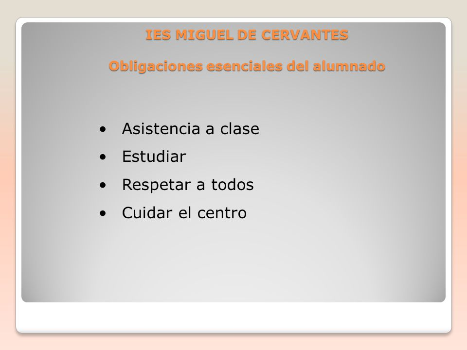 IES MIGUEL DE CERVANTES Obligaciones esenciales del alumnado