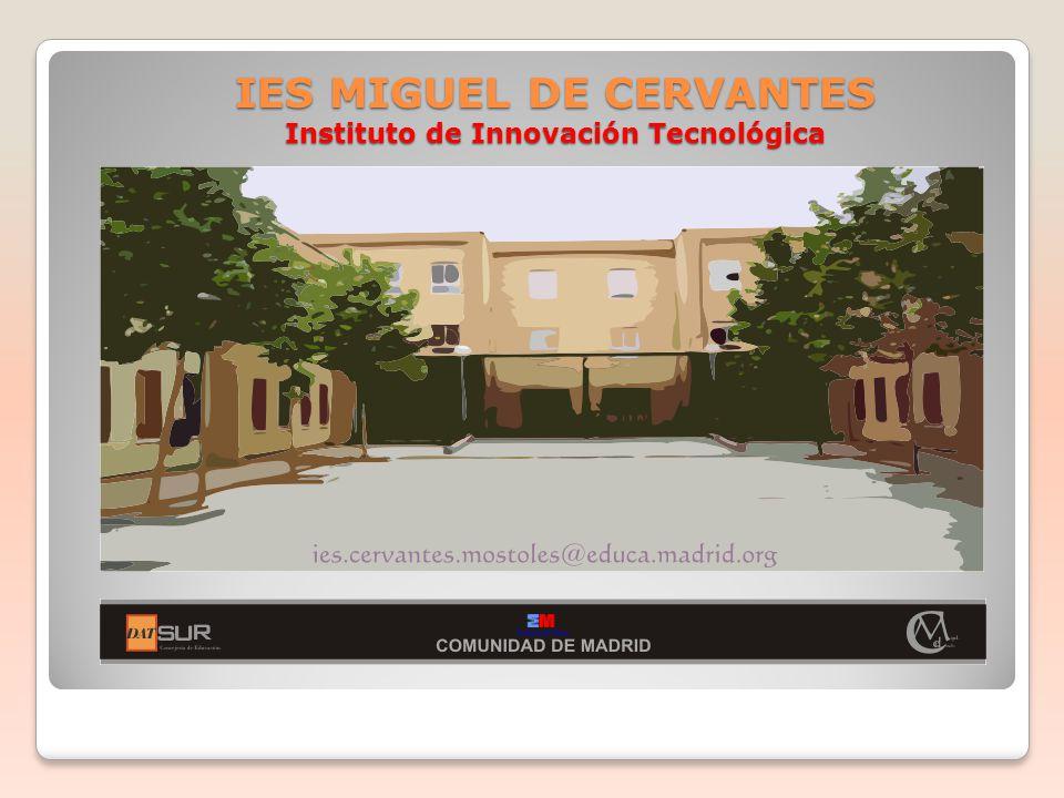 IES MIGUEL DE CERVANTES Instituto de Innovación Tecnológica