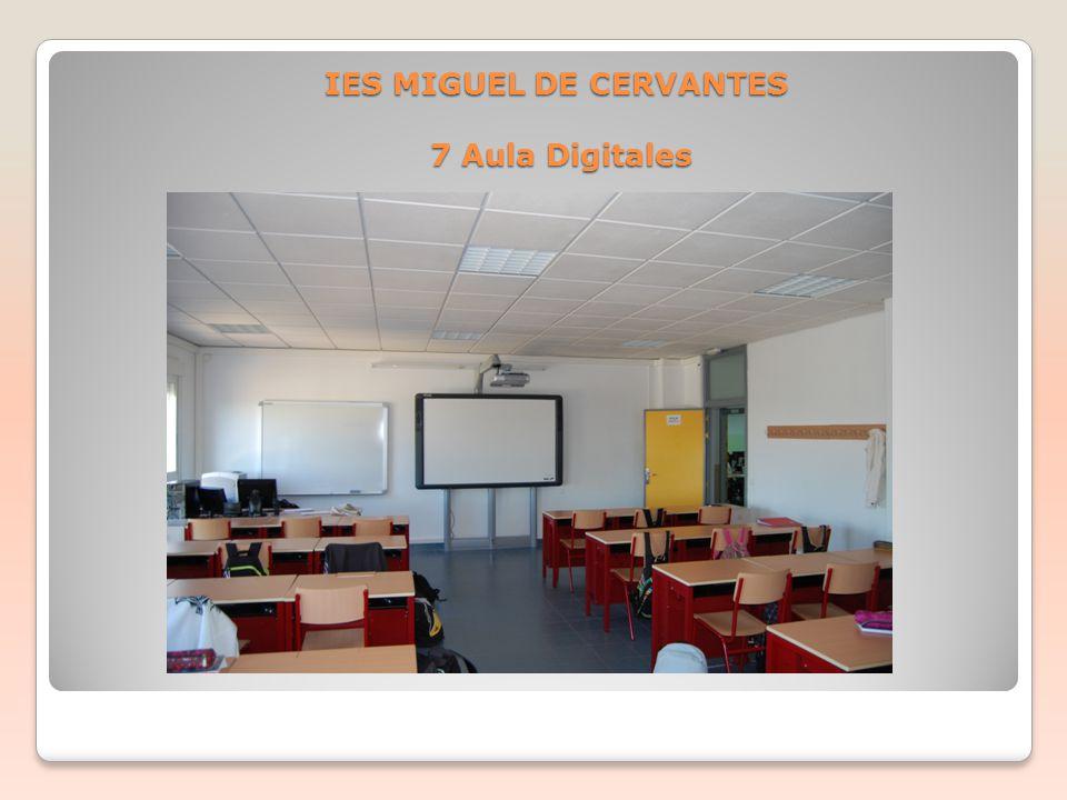 IES MIGUEL DE CERVANTES 7 Aula Digitales