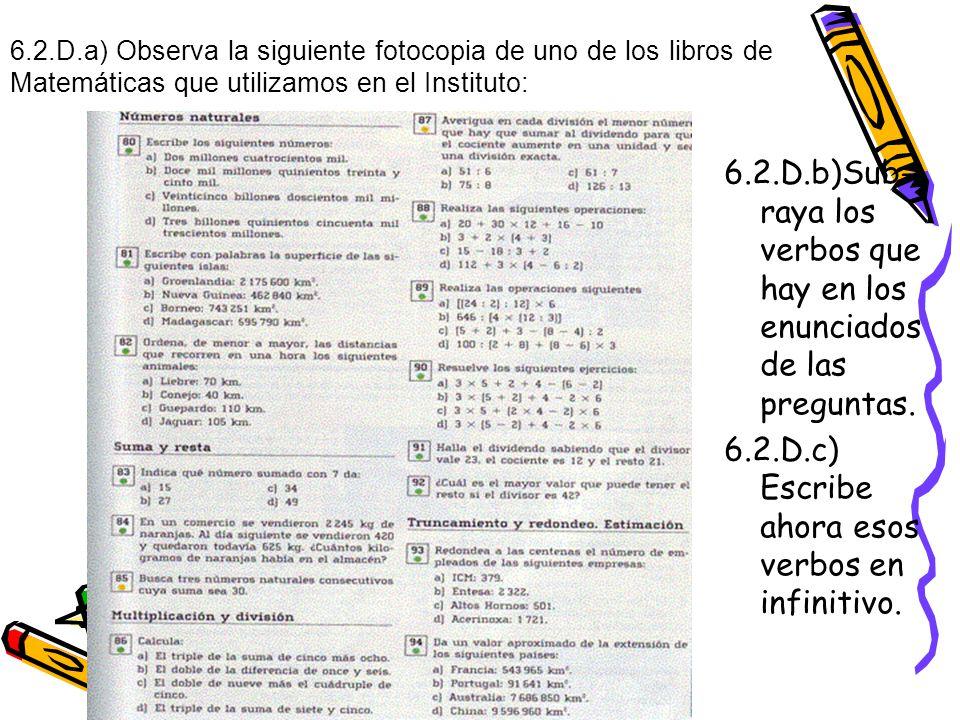 6.2.D.c) Escribe ahora esos verbos en infinitivo.