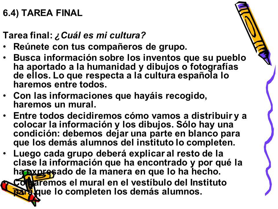 6.4) TAREA FINAL Tarea final: ¿Cuál es mi cultura Reúnete con tus compañeros de grupo.