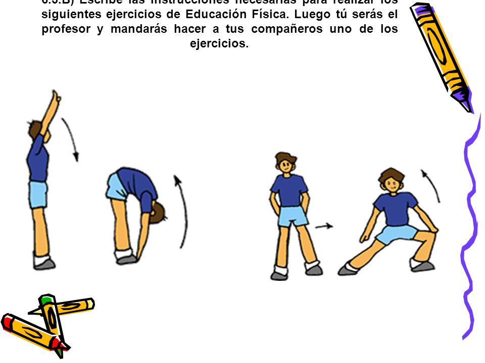 6.3.B) Escribe las instrucciones necesarias para realizar los siguientes ejercicios de Educación Física.