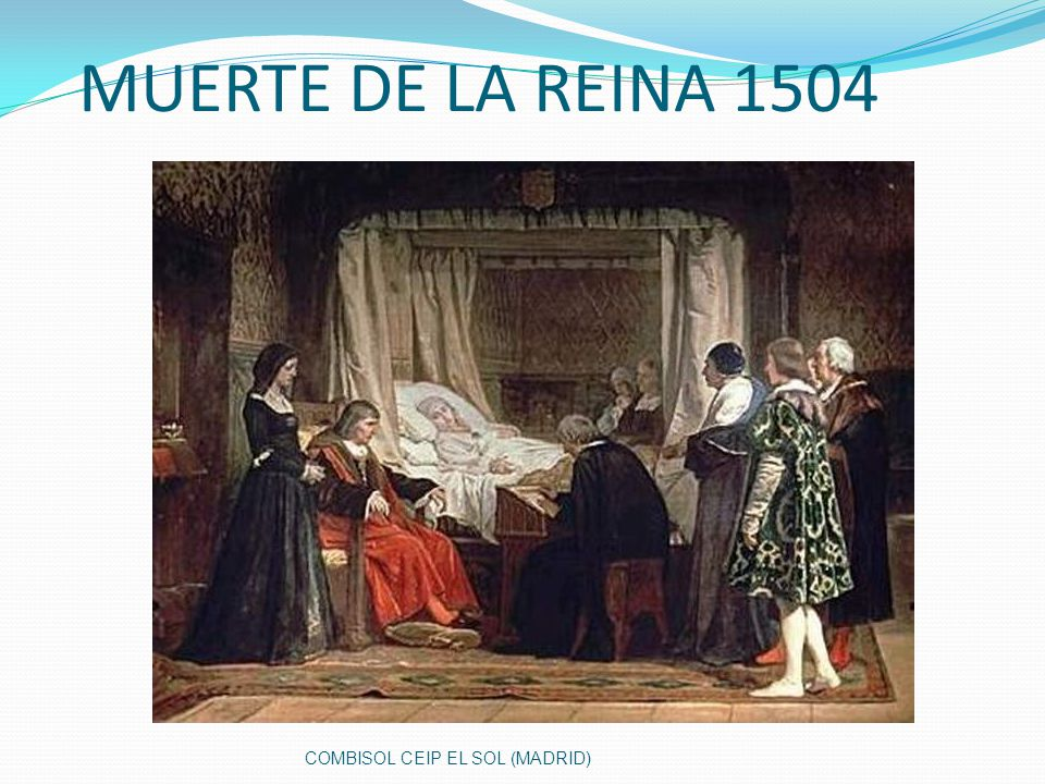 MUERTE DE LA REINA 1504 COMBISOL CEIP EL SOL (MADRID)