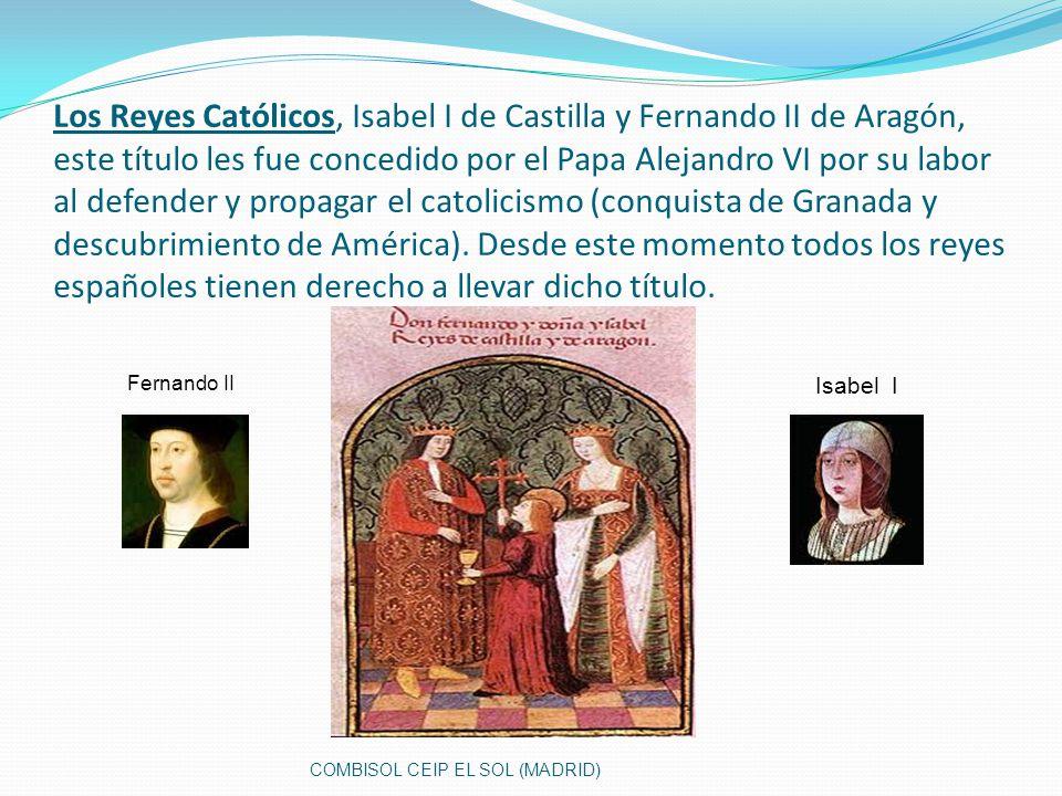 Isabel I Fernando II COMBISOL CEIP EL SOL (MADRID)