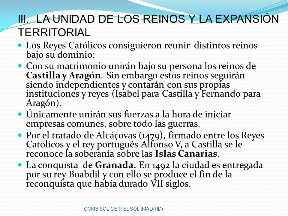 III. LA UNIDAD DE LOS REINOS Y LA EXPANSIÓN TERRITORIAL