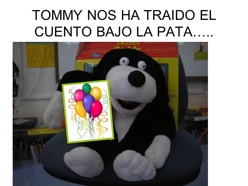 TOMMY NOS HA TRAIDO EL CUENTO BAJO LA PATA…..