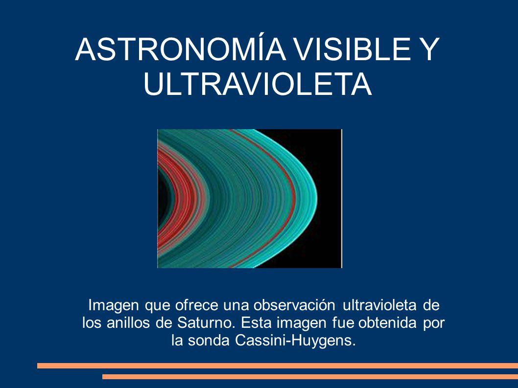 ASTRONOMÍA VISIBLE Y ULTRAVIOLETA