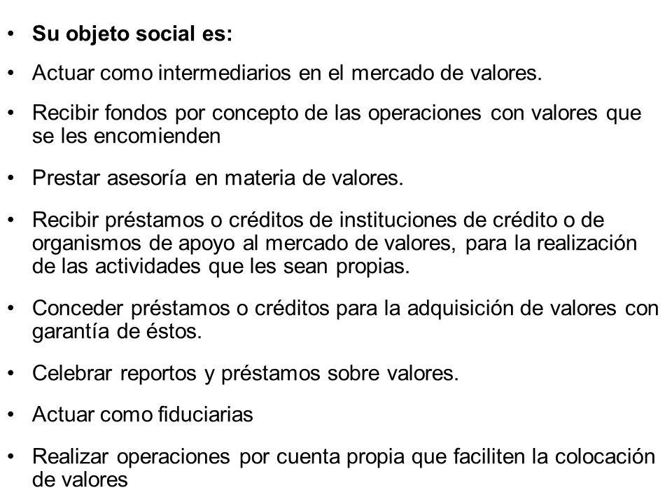 Su objeto social es: Actuar como intermediarios en el mercado de valores.