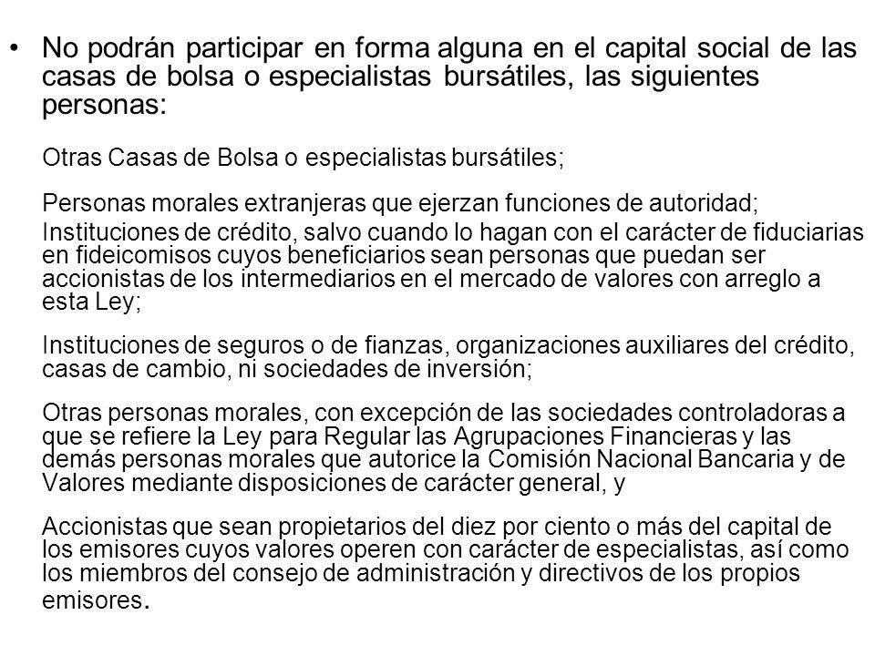 Otras Casas de Bolsa o especialistas bursátiles;