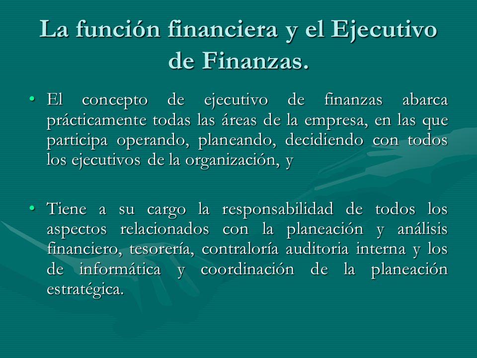 La función financiera y el Ejecutivo de Finanzas.