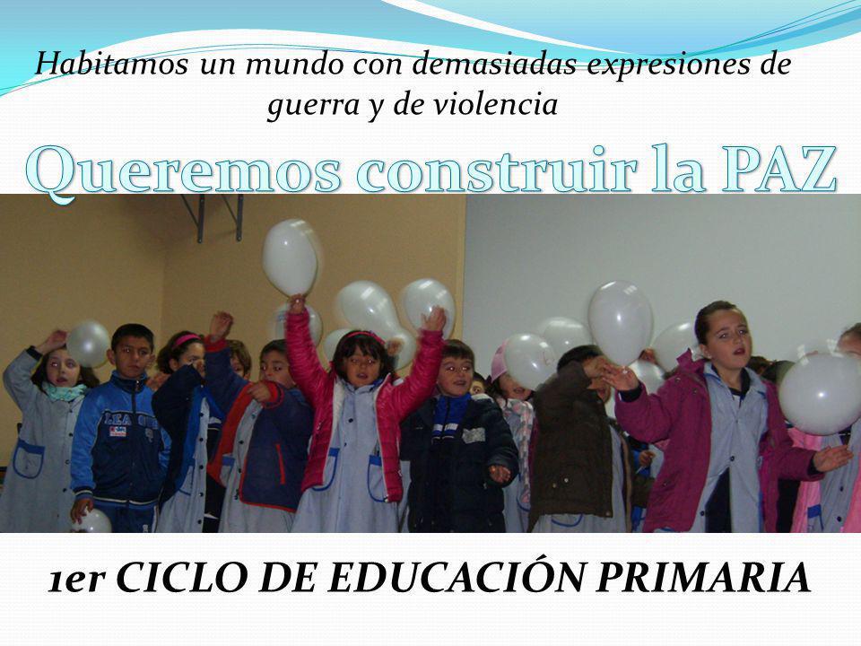 Queremos construir la PAZ 1er CICLO DE EDUCACIÓN PRIMARIA