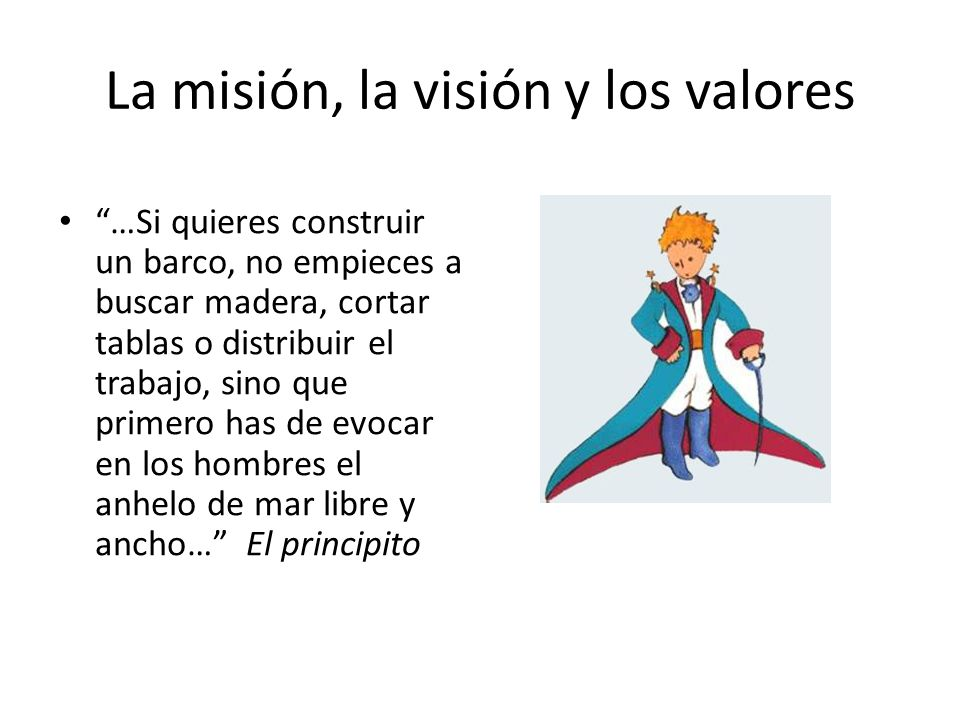 La misión, la visión y los valores