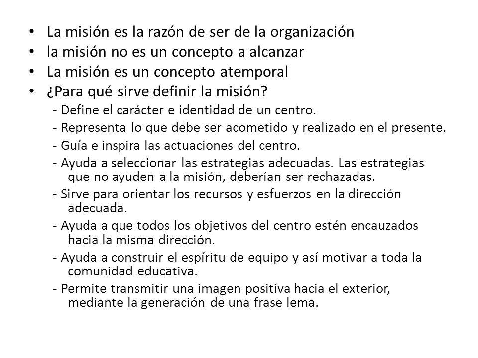 La misión es la razón de ser de la organización