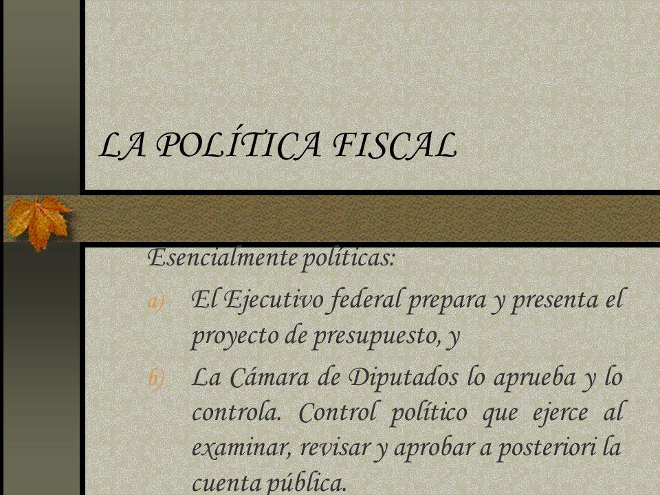 LA POLÍTICA FISCAL Esencialmente políticas: