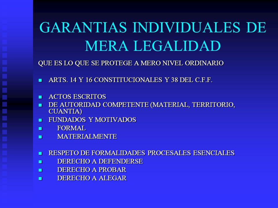 GARANTIAS INDIVIDUALES DE MERA LEGALIDAD