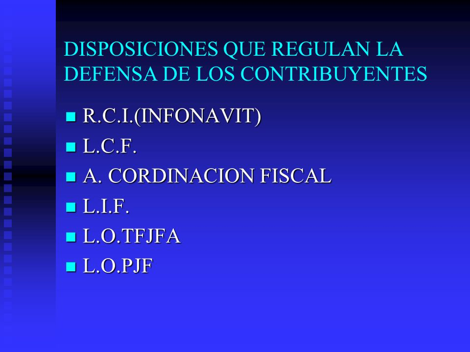DISPOSICIONES QUE REGULAN LA DEFENSA DE LOS CONTRIBUYENTES