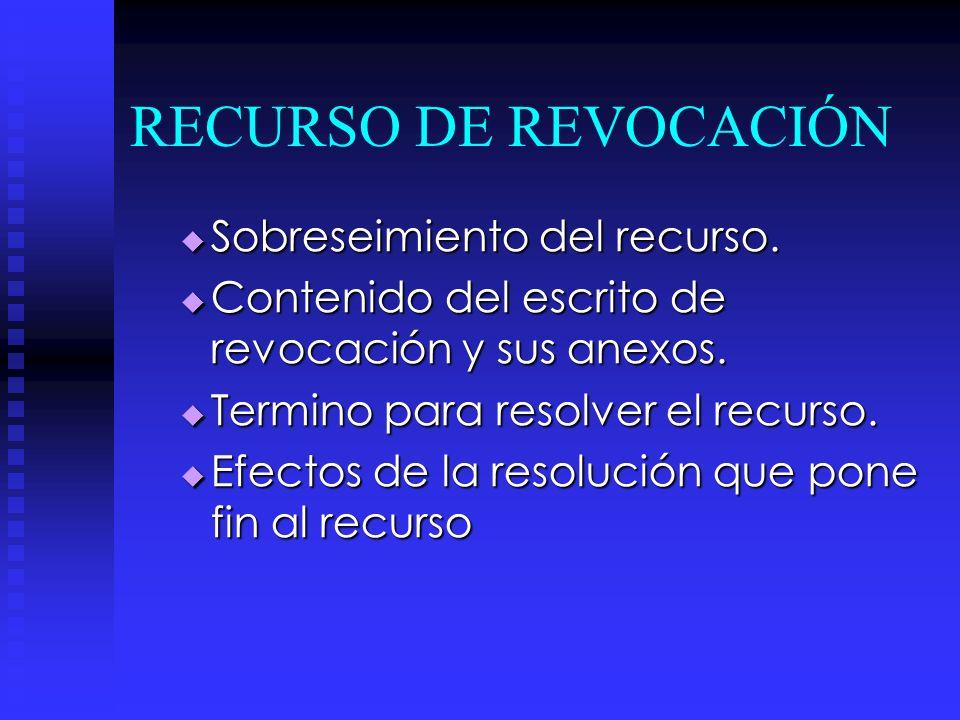 RECURSO DE REVOCACIÓN Sobreseimiento del recurso.