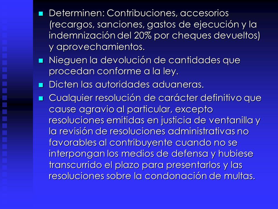 Determinen: Contribuciones, accesorios (recargos, sanciones, gastos de ejecución y la indemnización del 20% por cheques devueltos) y aprovechamientos.