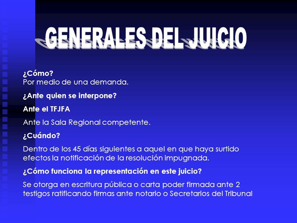 GENERALES DEL JUICIO ¿Cómo Por medio de una demanda.