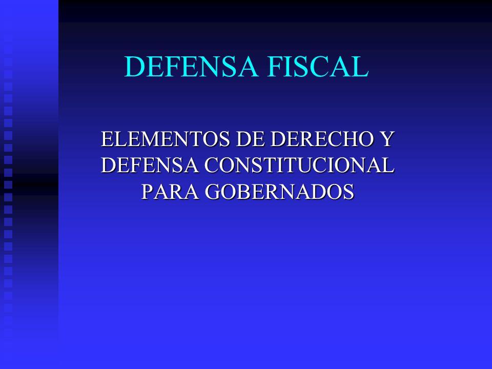 ELEMENTOS DE DERECHO Y DEFENSA CONSTITUCIONAL PARA GOBERNADOS