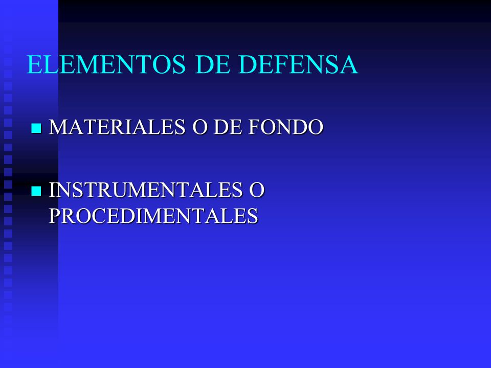 ELEMENTOS DE DEFENSA MATERIALES O DE FONDO