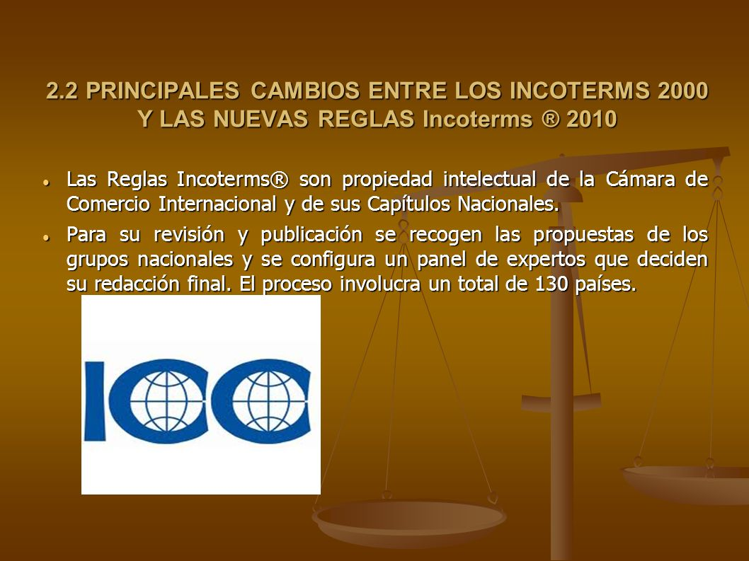 2.2 PRINCIPALES CAMBIOS ENTRE LOS INCOTERMS 2000 Y LAS NUEVAS REGLAS Incoterms ® 2010