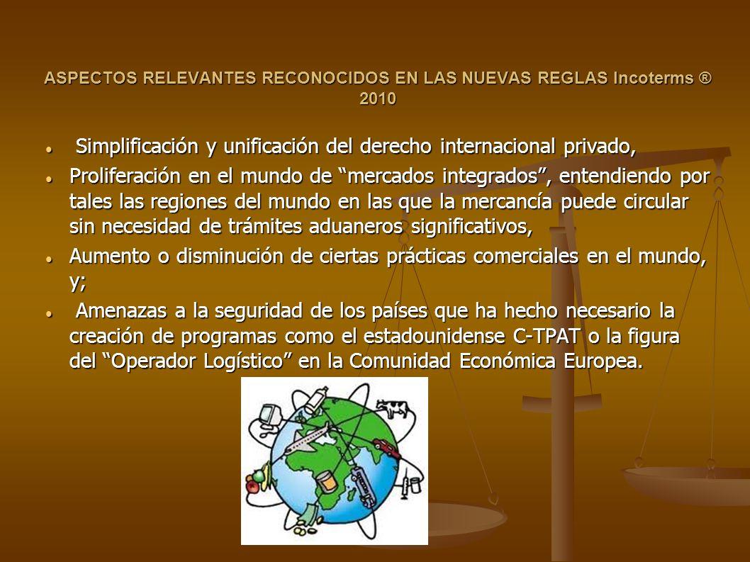ASPECTOS RELEVANTES RECONOCIDOS EN LAS NUEVAS REGLAS Incoterms ® 2010