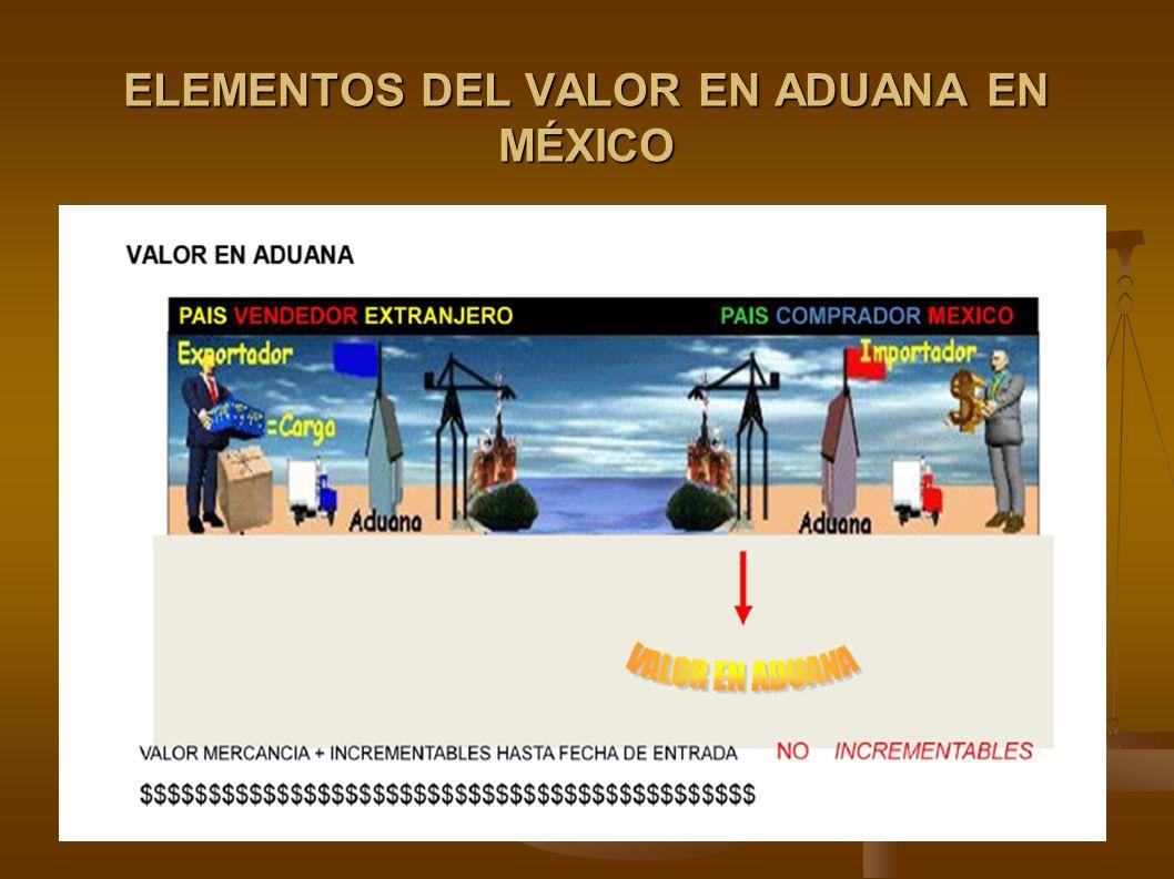 ELEMENTOS DEL VALOR EN ADUANA EN MÉXICO