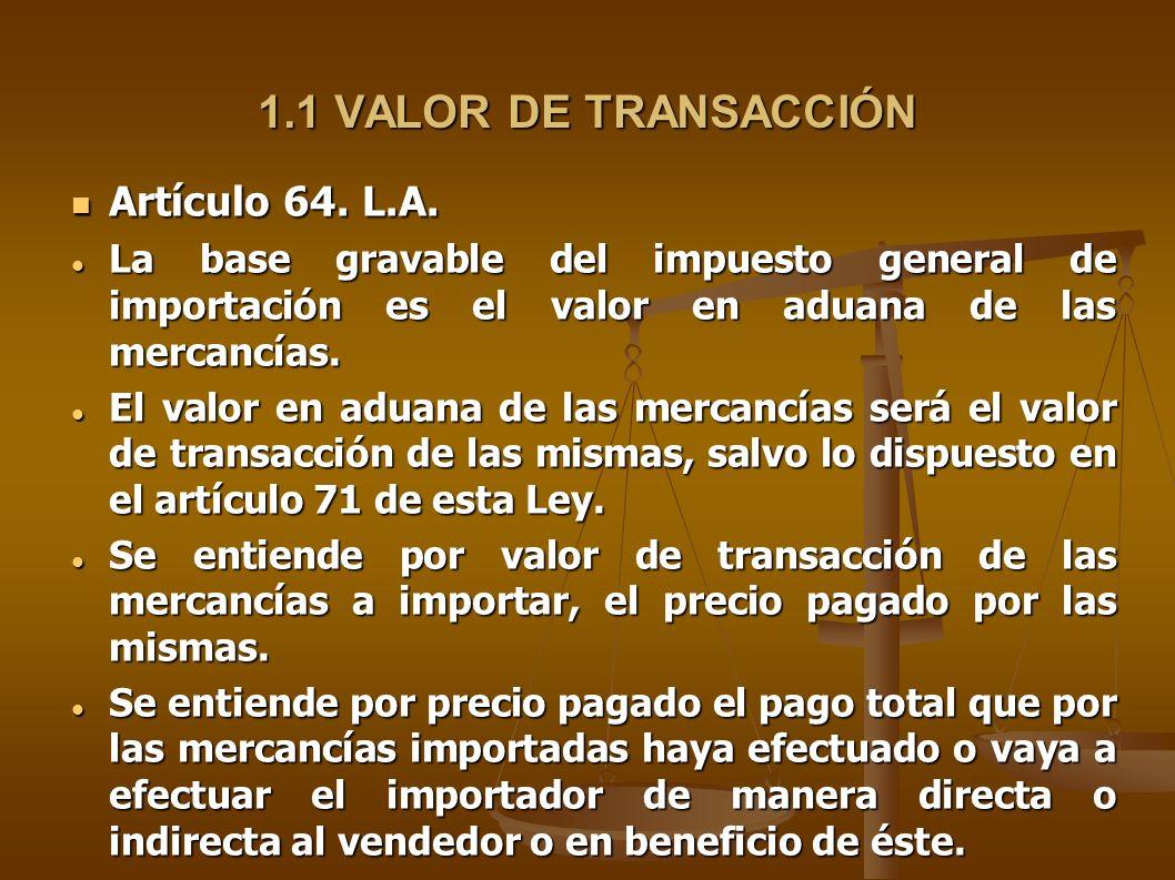 1.1 VALOR DE TRANSACCIÓN Artículo 64. L.A.