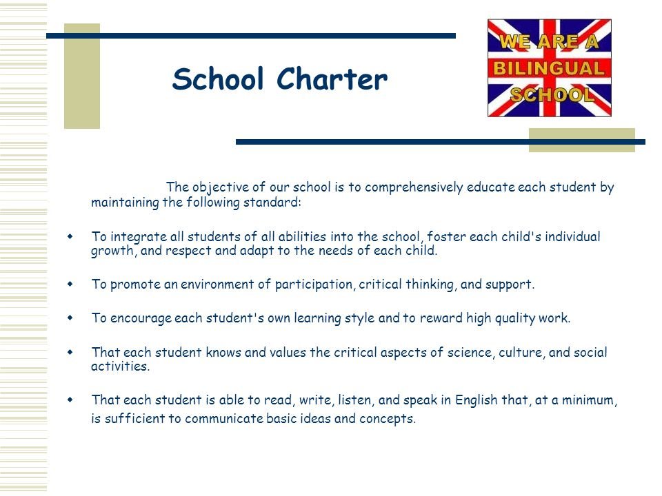 School Charter The objective of our school is to comprehensively educate each student by maintaining the following standard: