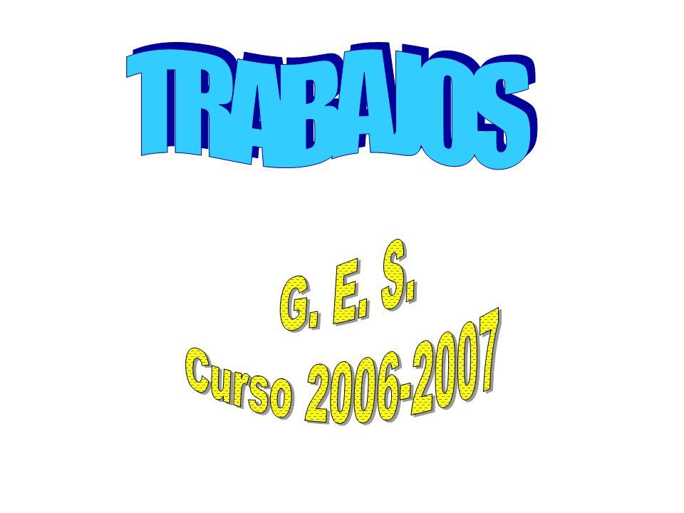 TRABAJOS G. E. S. Curso 2006-2007