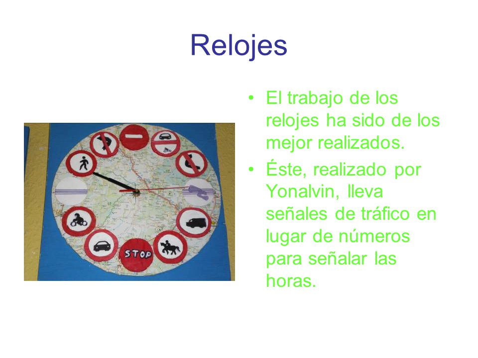 Relojes El trabajo de los relojes ha sido de los mejor realizados.