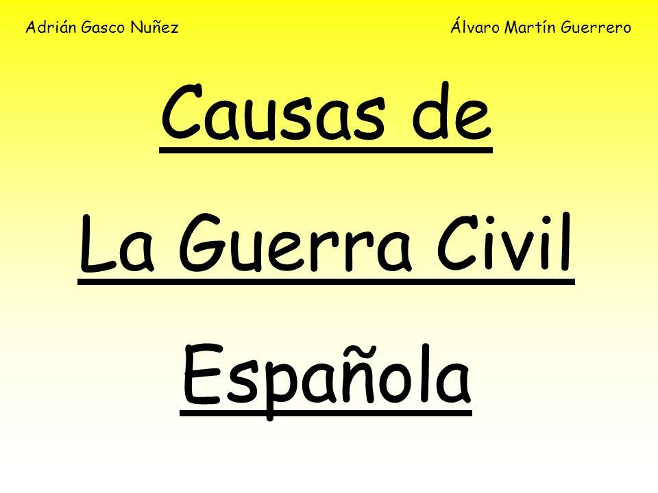 Causas de La Guerra Civil Española Adrián Gasco Nuñez