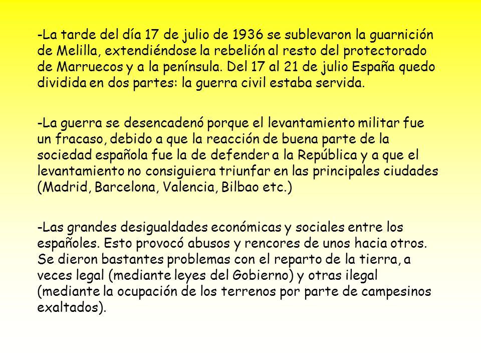-La tarde del día 17 de julio de 1936 se sublevaron la guarnición de Melilla, extendiéndose la rebelión al resto del protectorado de Marruecos y a la península. Del 17 al 21 de julio España quedo dividida en dos partes: la guerra civil estaba servida. 